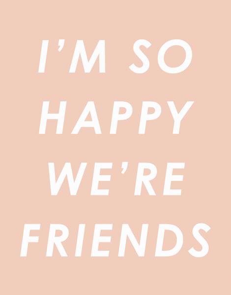 So Happy We're Friends