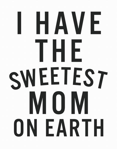Sweetest Mom