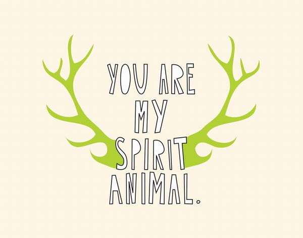 You Are My Spirit Animal Love Card