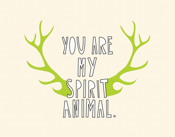 You Are My Spirit Animal Love Card