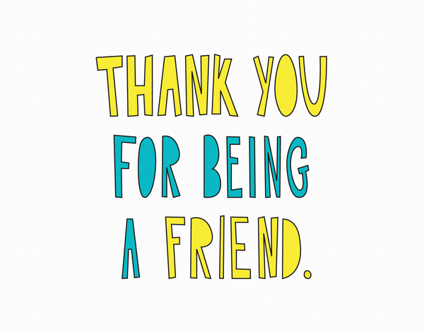 Being A Friend Thank You Card