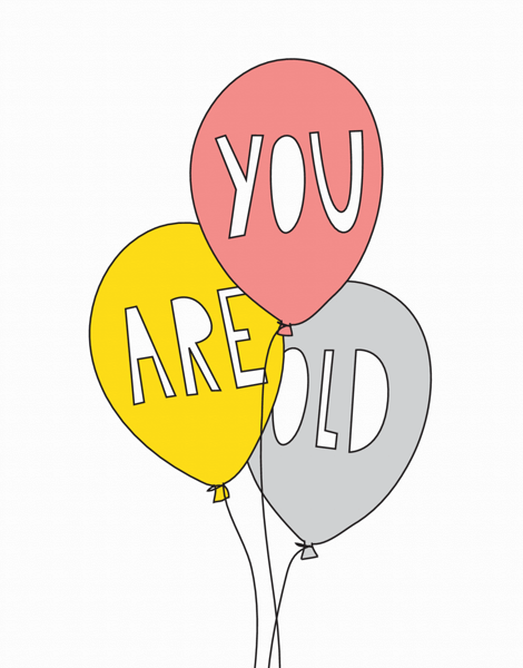 You Are Old Balloons Birthday Card