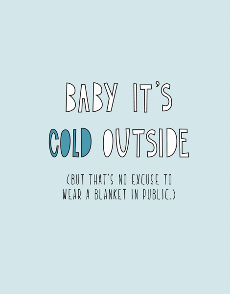 It's Cold Outside