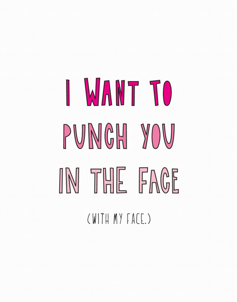Punch You In The Face