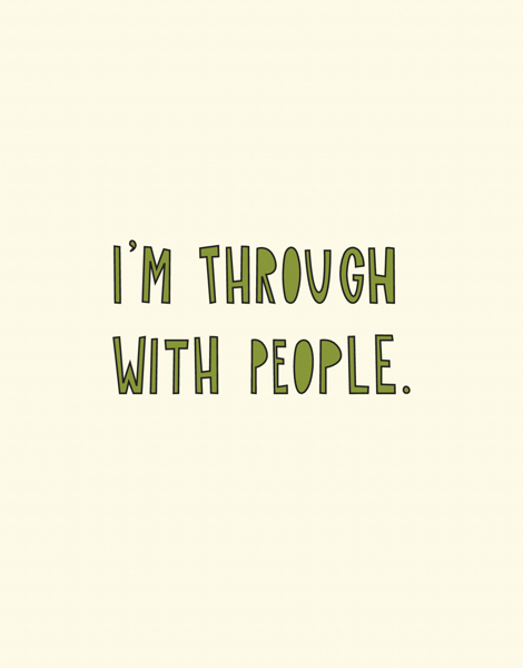 Through With People