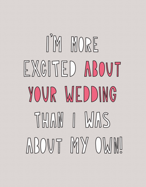 Excited For Your Wedding