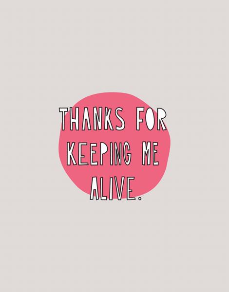 Keeping Me Alive