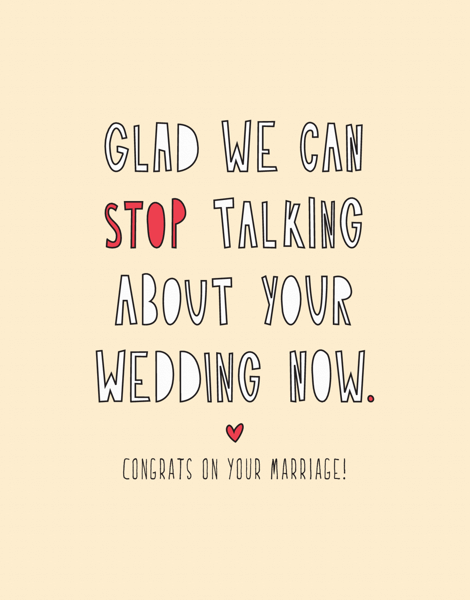 Stop Talking About Your Wedding