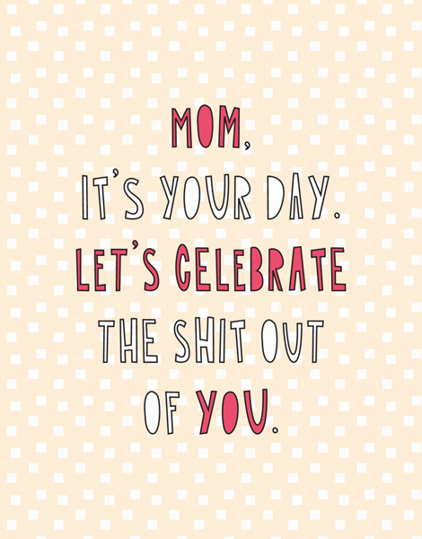 It's Your Day, Mom