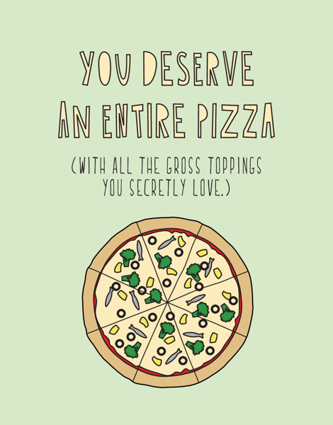 You Deserve An Entire Pizza