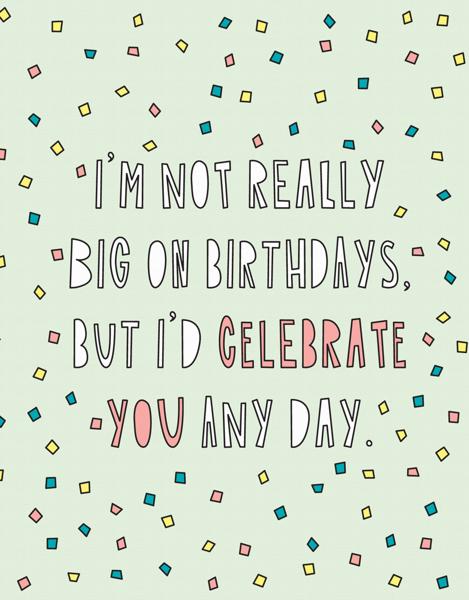 Not Big On Birthdays