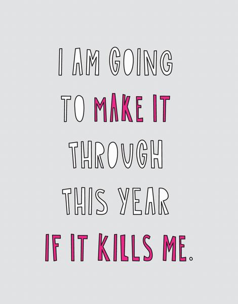 Make It Through This Year