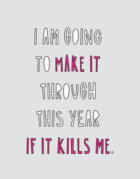 Make It Through This Year