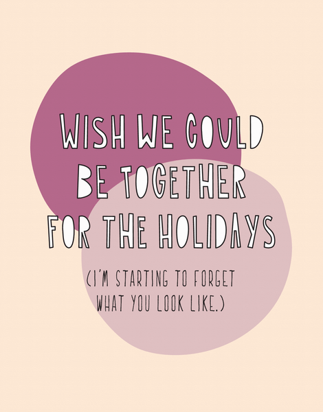 Be Together For The Holidays
