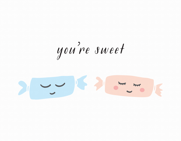 You're Sweet Candies