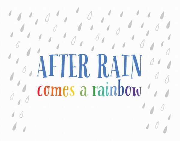 After Rain Comes A Rainbow