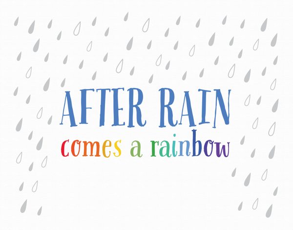 After Rain Comes A Rainbow