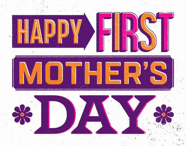 Happy First Mother's Day