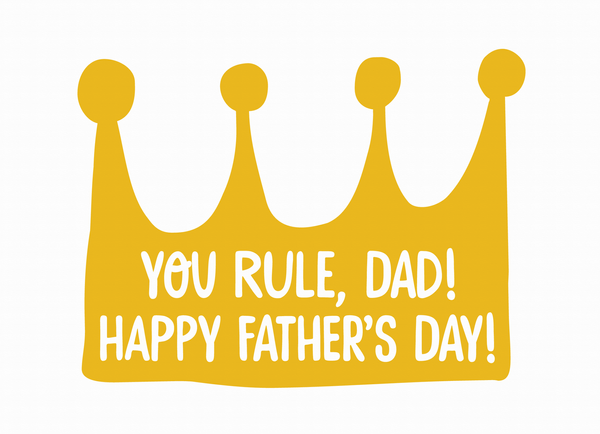 You Rule, Dad!
