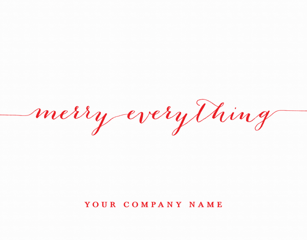 Elegant Script merry everything Business Holiday Card