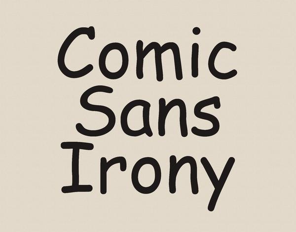 Funny Comic Sans Irony Card
