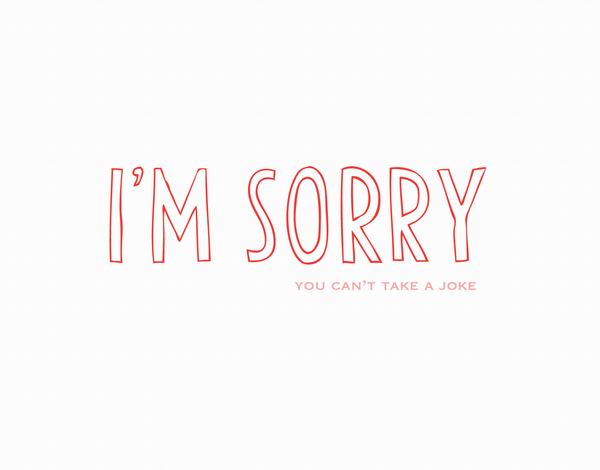Smartass I'm Sorry Card with Red Lettering