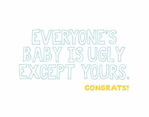 Ugly Baby Congratulations Card