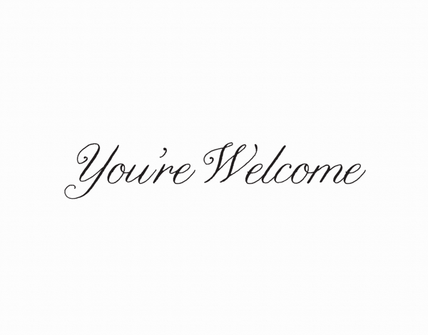 Classic Cursive You're Welcome Card
