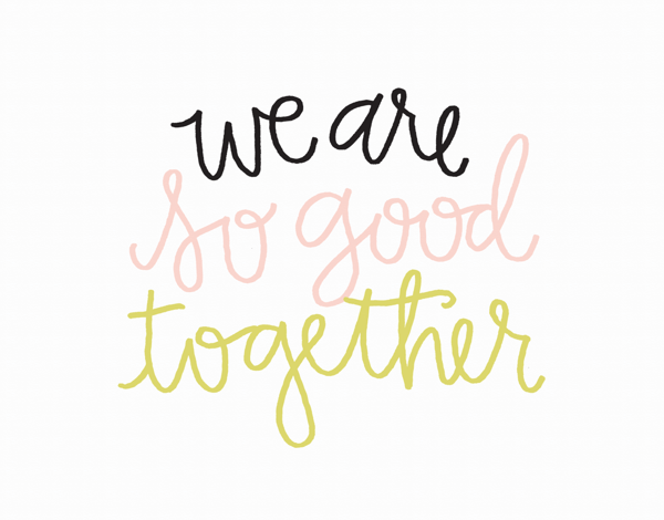 Handwritten we are so good together love card
