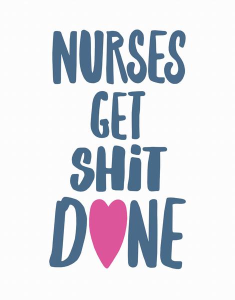 Nurses Get Shit Done