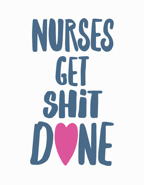 Nurses Get Shit Done