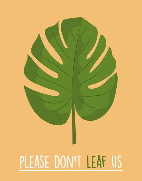 Don't Leaf Us