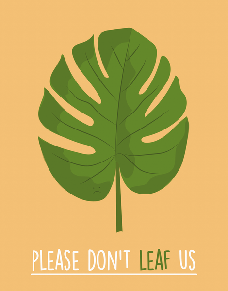 Don't Leaf Us