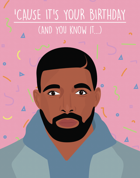 Your Birthday And You Know It