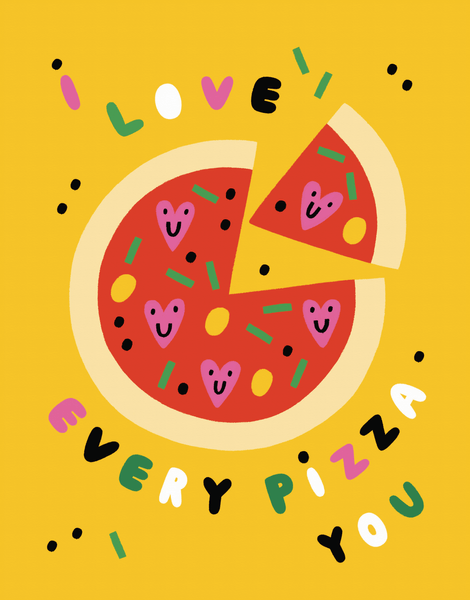 Every Pizza You