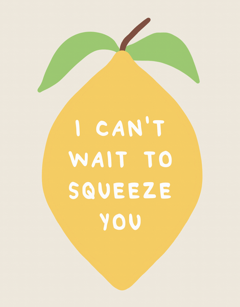 Squeeze You Lemon