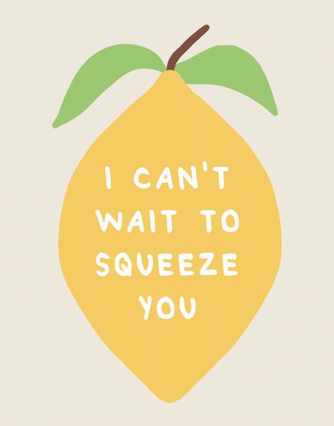 Squeeze You Lemon