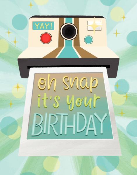 Oh Snap Instant Birthday