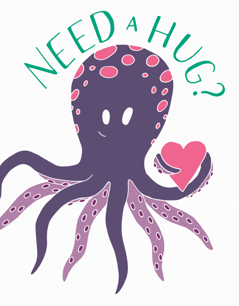 Octopus Need a Hug Friend Card