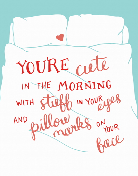 You're Cute In The Morning Love Card