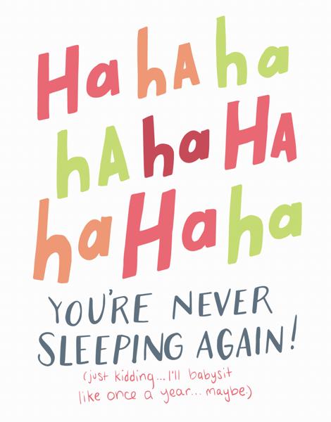 You're Never Sleeping Again Baby Congrats Card