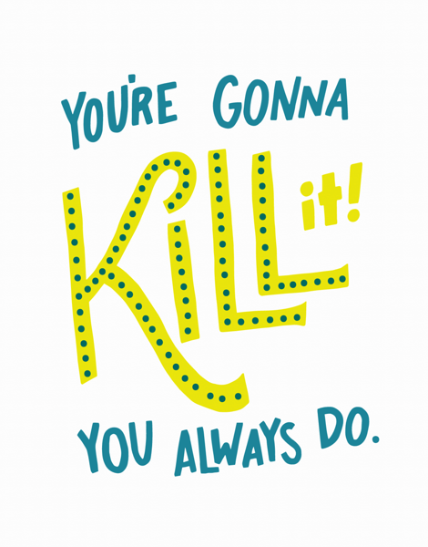 Bold You're Going to Kill It Good Luck Card