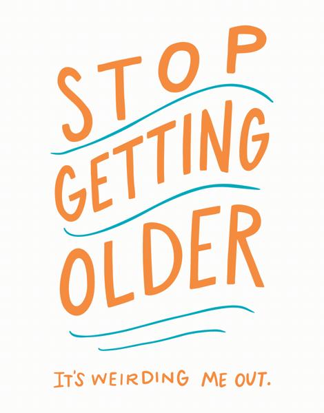 Stop Getting Older