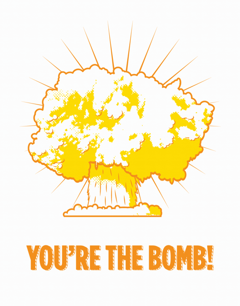 You're The Bomb