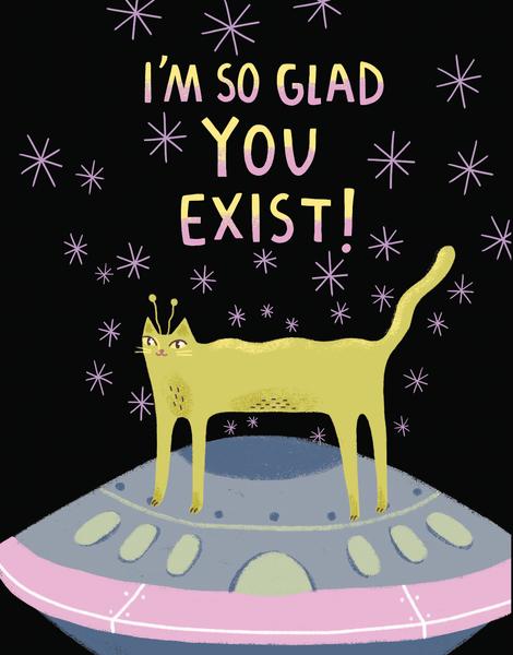 Glad You Exist