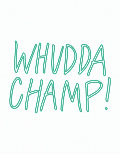 Whudda Champ Friend Card