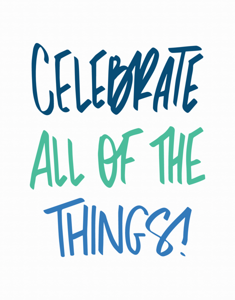 Celebrate All Of The Things