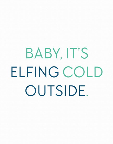 Elfing Cold Outside