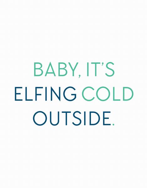 Elfing Cold Outside