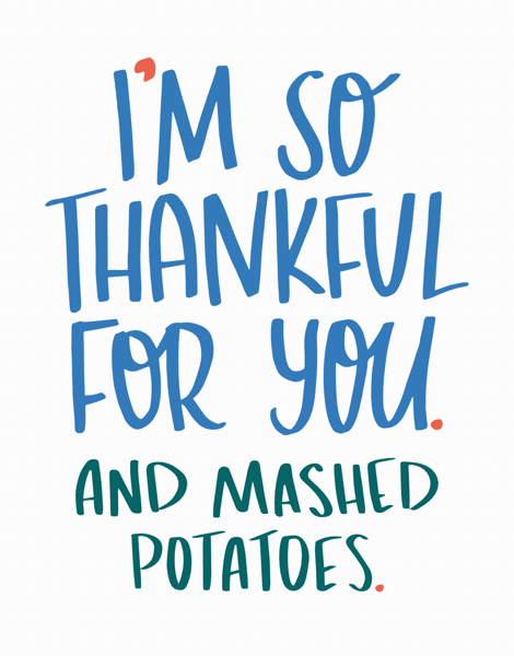 Thankful For You & Mashed Potatoes